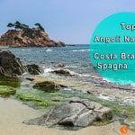 Gli angoli nascosti della Costa Brava e le sue spiagge