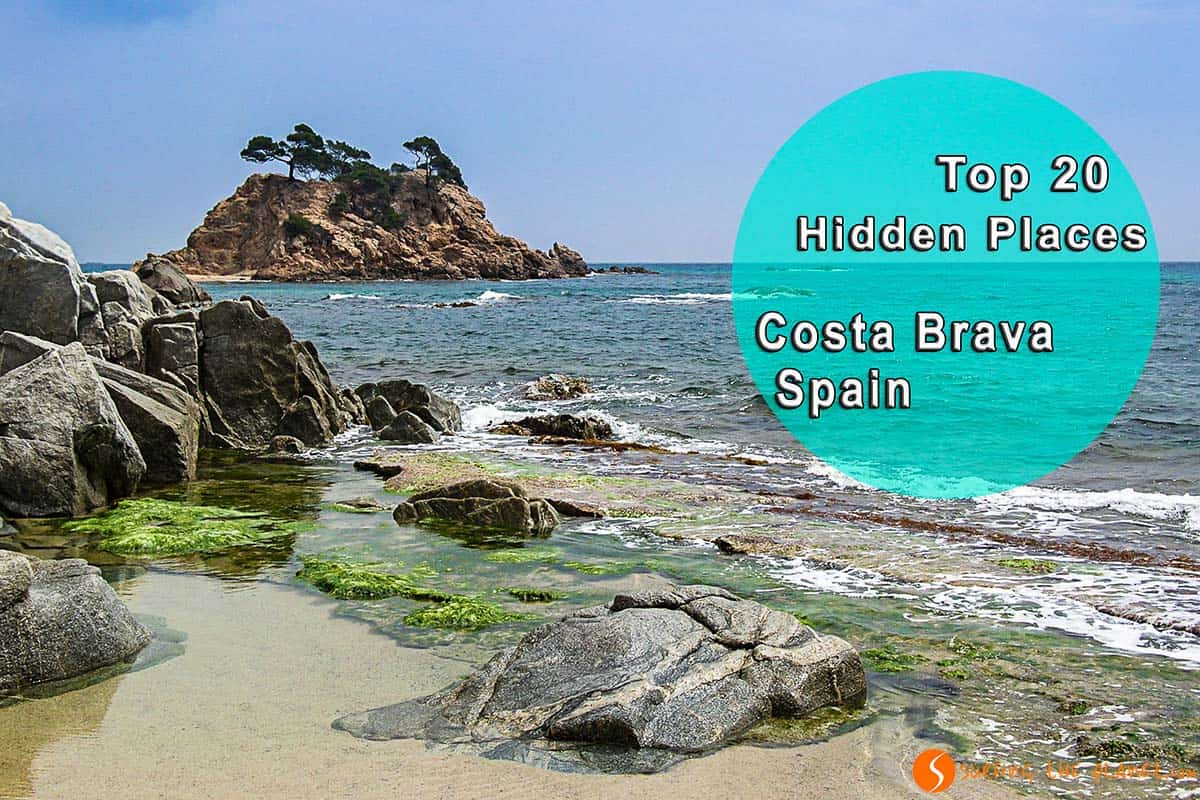 Top 20 Hidden Places Costa Brava - What to see