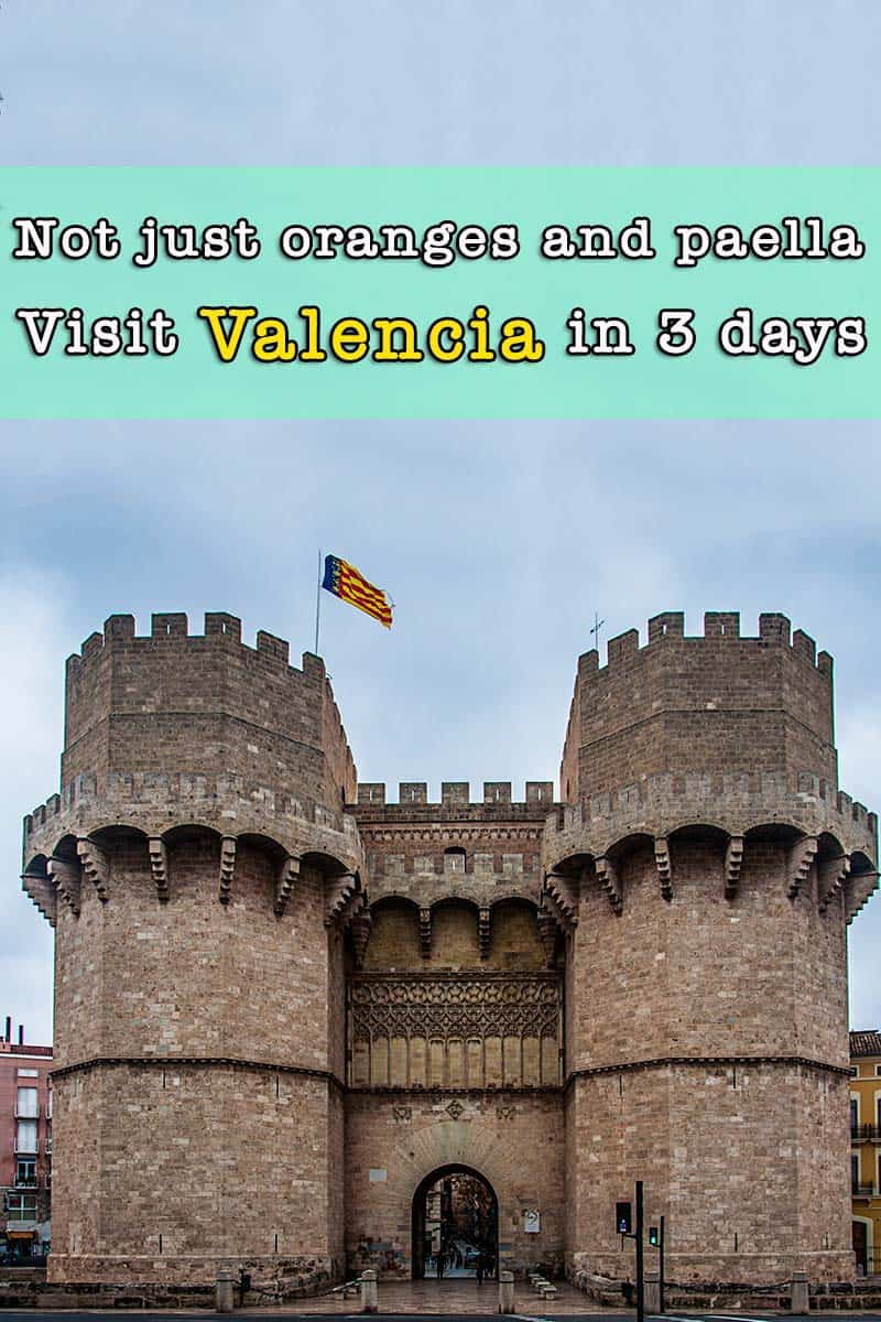 Visit Valencia in 3 days - The medieval city