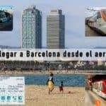 Cómo llegar a Barcelona desde el aeropuerto